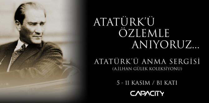 Atatürk'ü Özlem ve Saygıyla Anıyoruz!