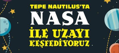 Türkiye'de ilk kez Nasa ile Geleceğin Astronotları Tepe Nautilus'ta