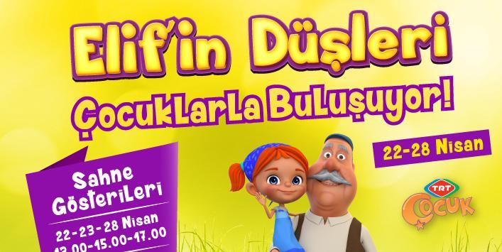 23 NİSAN'I ELİF'İN DÜŞLERİ İLE KUTLUYORUZ!