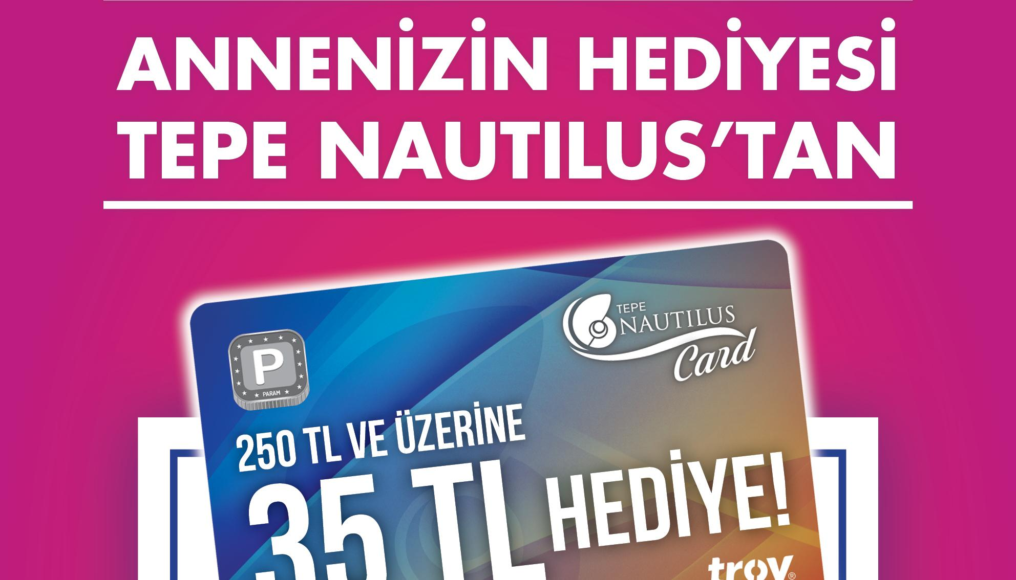 ANNENİZİN HEDİYESİ TEPE NAUTILUS'TAN