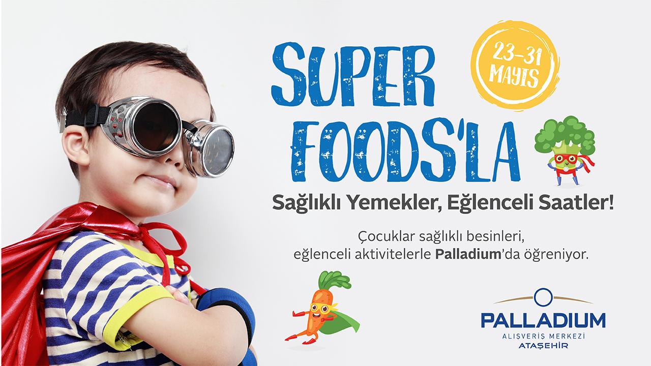 SUPER FOODS etkinliği Palladium'da devam ediyor!