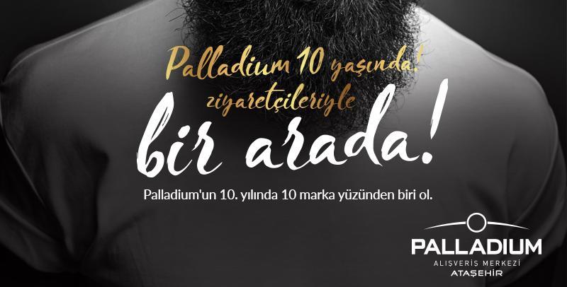 Palladium'un 10. yılında 10 marka yüzünden biri ol!