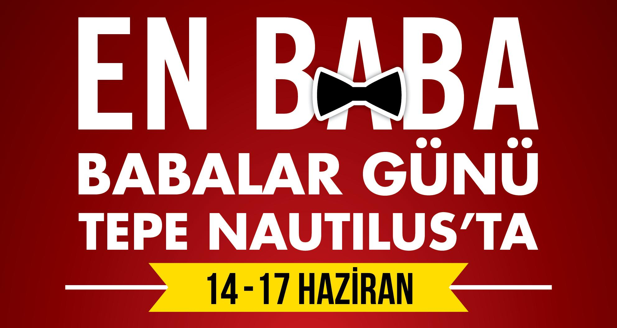BABANIZIN HEDİYESİ TEPE NAUTILUS'TAN