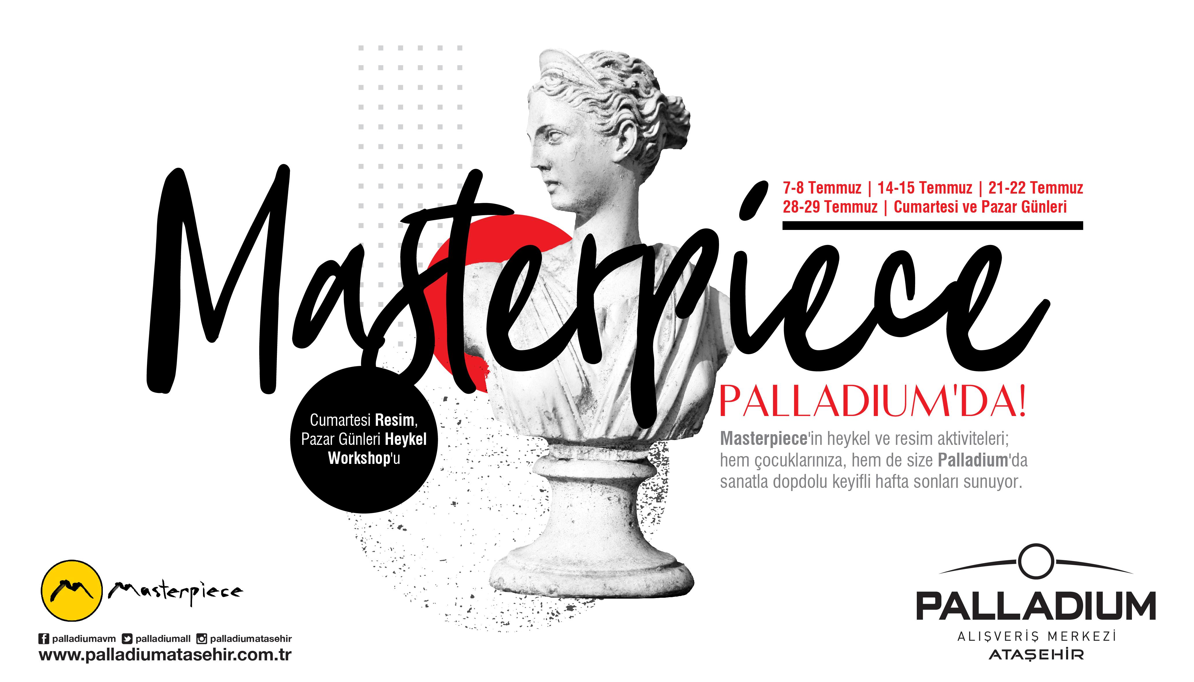 Sanatla dopdolu günler Masterpiece ile Palladium'da yaşanıyor!