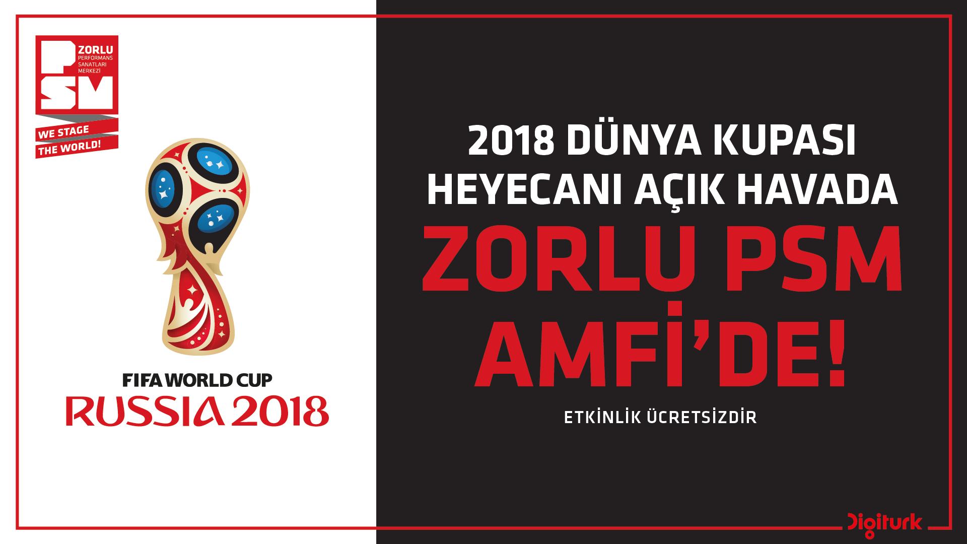 2018 FIFA Dünya Kupası'nda final heyecanı Zorlu PSM Amfi'de!