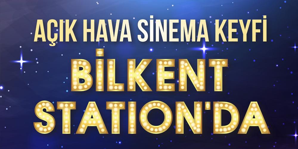 AÇIK HAVA SİNEMA KEYFİ BİLKENT CENTER'DA!