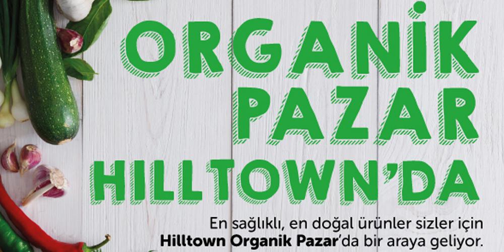 HILLTOWN AVM'DEN ORGANİK PAZAR